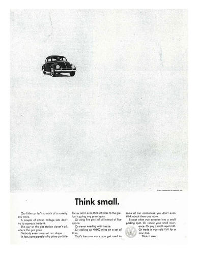 <p>One of the most famous ads in ad history, &quot;Think Small,&quot; created by DDB New York under Bill Bernbach, was not only at the time a complete departure for an auto ad, it was one of the works that ushered in the so-called creative revolution in advertising.</p>