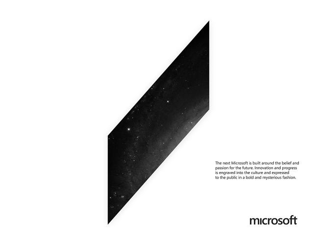 <p>Meanwhile, a super-sized version frames a re-written brand philosophy: <br /> &quot;The Next Microsoft is built around a belief and passion for the future…expressed in a bold and mysterious fashion.&quot;</p>