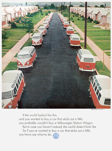 <p>Volkswagen was great at tapping into the zeitgeist. &quot;If the world looked like this, and you wanted to buy a car that sticks out a little, you probably wouldn't buy a Volkswagen Station Wagon,&quot; the 1969 ad says. &quot;But in case you haven't noticed, the world doesn't look like [this]. So if you've wanted to buy a car that sticks out a little, you know just what to do.&quot;</p>
