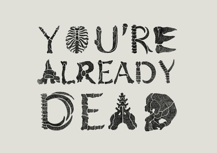 <p>Here, the skeletal letters spell out the message: &quot;You're already dead.&quot;</p>