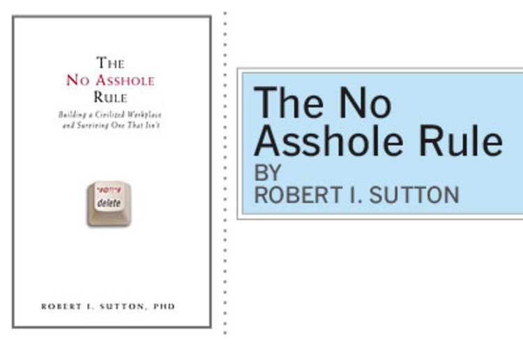 <p> Sutton, a Stanford professor, identifies one of the hidden killers of workplaces and corporate cultures everywhere: Assholes (or, if you're a delicate flower, the bruise on the apple). The book helpfully counsels people on surviving jerks at work and taming your own &quot;inner jerk.&quot;  </p>
