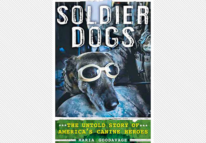 <em>Soldier Dogs<em>, by Maria Goodavage, is in stores now.