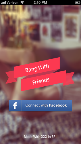 <p>Bang With Friends goes mobile, brings the banging to where you are.</p>