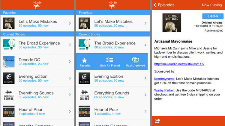 <p>The eccentric uncle of podcast apps, <a href=&quot;http://www.muleradio.net/&quot; target=&quot;_blank&quot;>Mule Radio Syndicate</a> steps up for when you're in the mood for a different story. Design, culture, and debate topics, shows range from &quot;Like I'm An Idiot&quot; and &quot;Audio Smut,&quot; and a few music curators.</p>